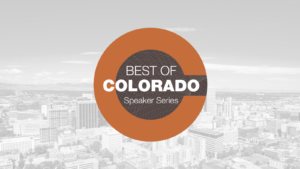 Best of Colorado Speaker Series